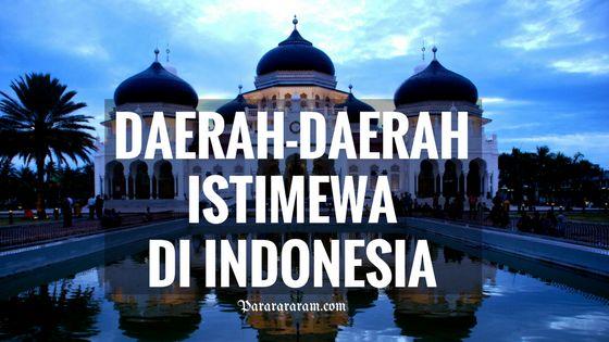 Berikut nama Daerah Istimewa Di Indonesia yang Pernah Ada